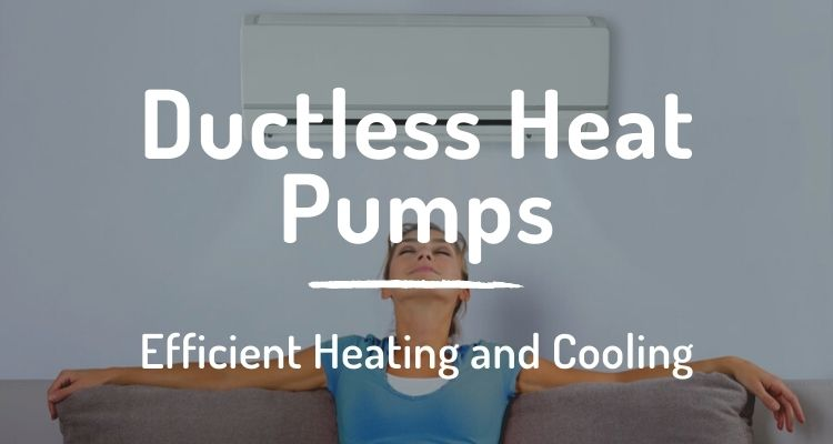 Cuctless heat pumps: efficient heating and cooling