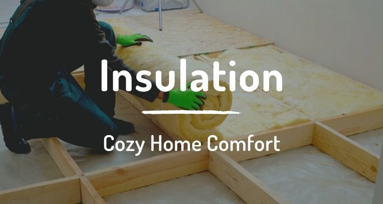 Insulation: cozy home comfort