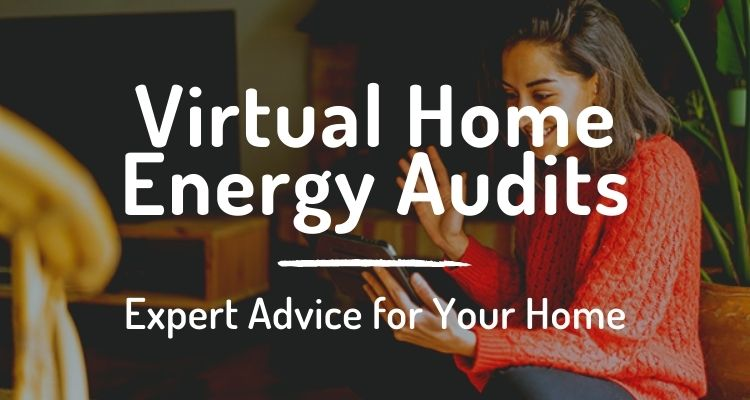 Virtual home energy audits: expert advice for your home
