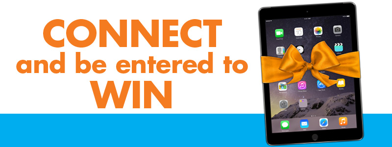Connect and be entered to win with image of iPad